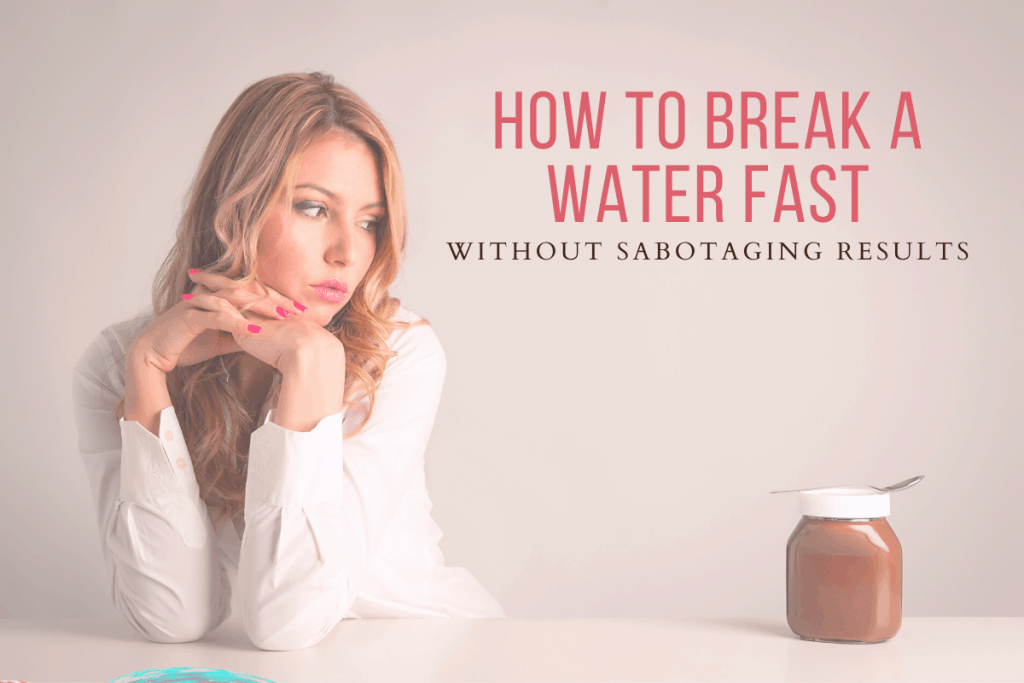 Pin - How to Break a Water Fast | Brunette on a Mission